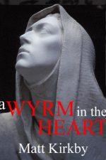 wyrm-in-the-heart-by-matt-kirkby-1384557404-jpg