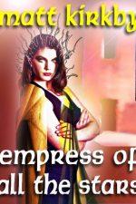 empress-of-all-the-stars-by-matt-kirkby-1387407123-jpg