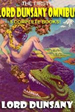 the-first-lord-dunsany-omnibus-five-complete-1384707828-jpg