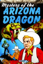 mystery-of-the-arizona-dragon-hollywood-cowb-1424733831-jpg