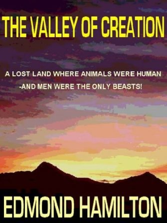 the-valley-of-creation-by-edmond-hamilton-1383016467-jpg