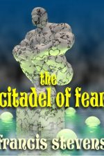 the-citadel-of-fear-by-francis-stevens-1386121844-jpg