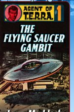 the-flying-saucer-gambit-agent-of-t-e-r-r-a-1403396127-jpg