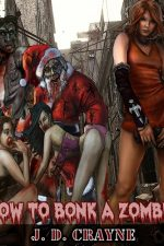 how-to-bonk-a-zombie-by-j-d-crayne-1382813395-jpg