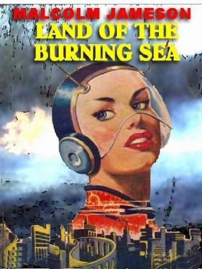 land-of-the-burning-sea-by-malcolm-jameson-1385431322-jpg