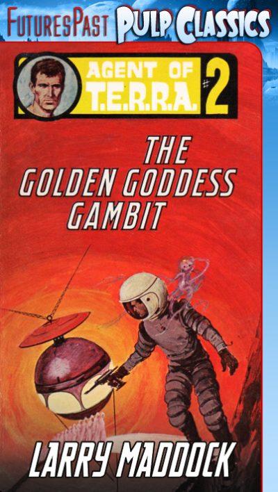 the-golden-goddess-gambit-agent-of-t-e-r-r-a-1403396078-jpg
