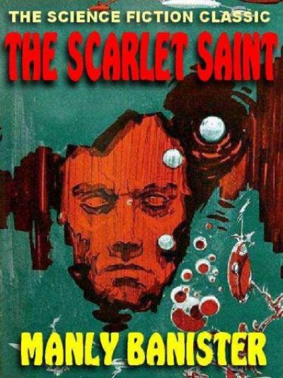 the-scarlet-saint-by-manly-banister-1382139206-jpg