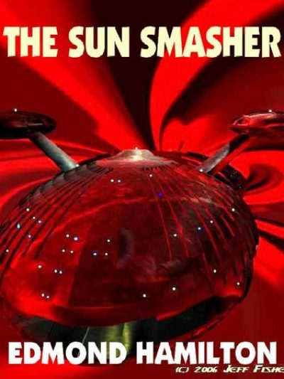 the-sun-smasher-a-space-opera-classic-by-edm-1383015509-jpg